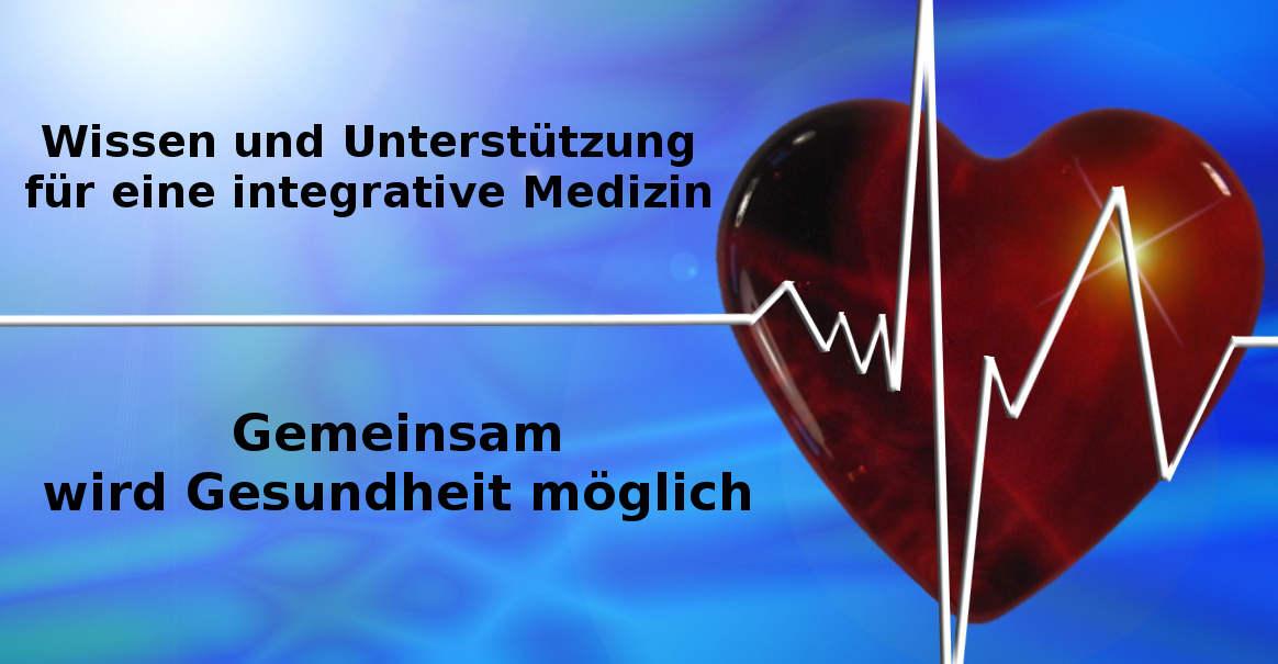 Wissen und Unterstützung für eine integrative Medizin - Gemeinsam wird Gesundheit möglich